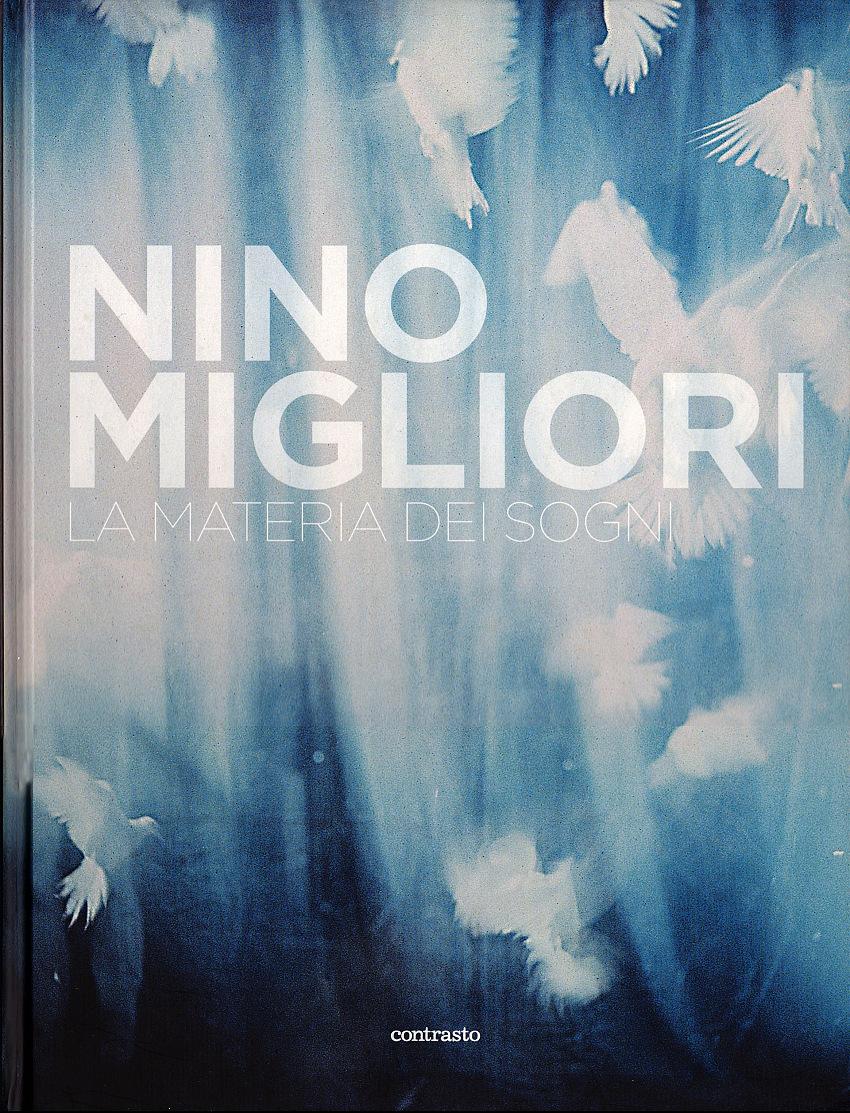 La copertina del volume La materia dei sogni di Nino Migliori, edito da Contrasto, 2013. Courtesy Archivio Pio Tarantini.